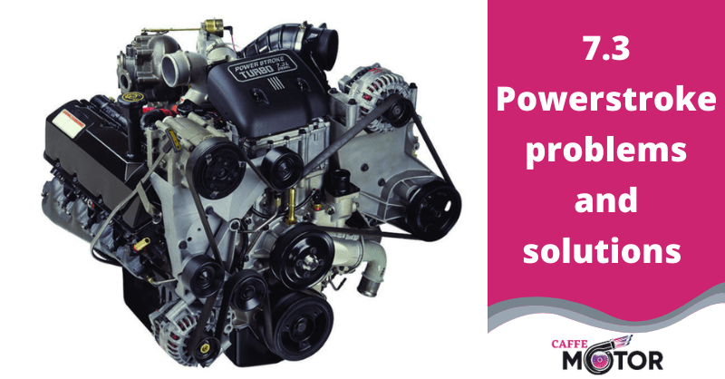 5 Surprisingly Common 7.3 Powerstroke Problems and Solutions