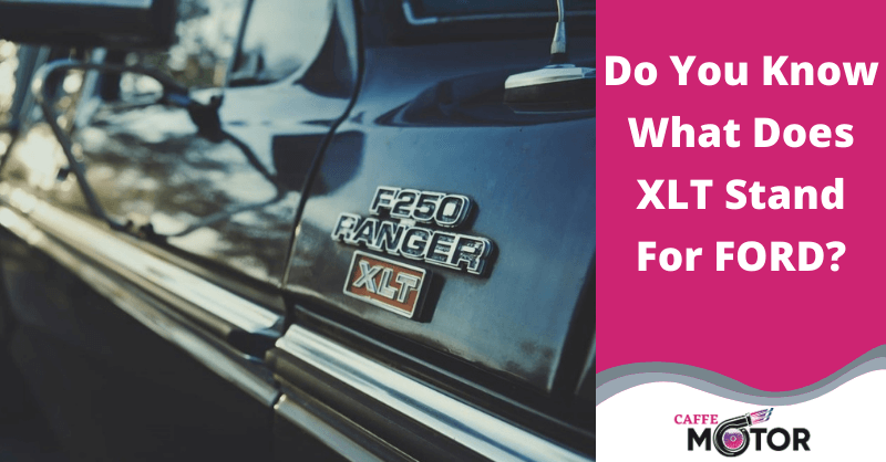what does xlt stand for ford
